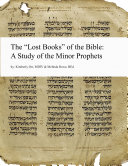 The  Lost Books  of the Bible  A Study of the Minor Prophets
