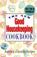 The New Good Housekeeping Cookbook Book PDF