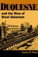 Pdf Duquesne and the Rise of Steel Unionism