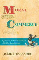 link to Moral commerce : Quakers and the Transatlantic boycott of the slave labor economy in the TCC library catalog