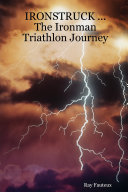 IRONSTRUCK ... The Ironman Triathlon Journey