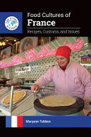 Food Cultures of France  Recipes  Customs  and Issues