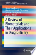 A Review of Biomaterials and Their Applications in Drug Delivery Book