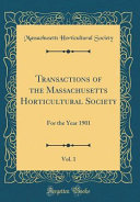 Transactions of the Massachusetts Horticultural Society  Vol  1
