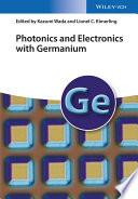 Photonics and Electronics with Germanium Book