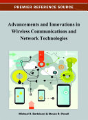 Advancements and Innovations in Wireless Communications and Network Technologies