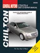 Chilton's General Motors CTS/CTS-V 2003-12 Repair Manual