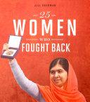 25 Women Who Fought Back