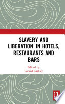 Slavery and Liberation in Hotels  Restaurants and Bars