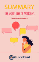 The Secret Life of Pronouns by James W. Pennebaker (Summary)