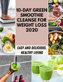 10-day Green Smoothie Cleanse For Weight Loss 2020