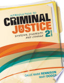Introduction to Criminal Justice  : Systems, Diversity, and Change