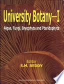 University Botany I : (Algae, Fungi, Bryophyta And Pteridophyta)
