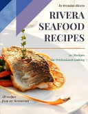 Rivera Seafood Recipes