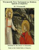 Pdf Weymouth New Testament in Modern Speech (Complete) Telecharger