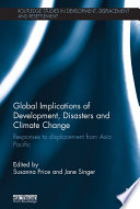 Global Implications of Development  Disasters and Climate Change