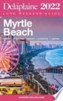 Myrtle Beach   The Delaplaine 2022 Long Weekend Guide