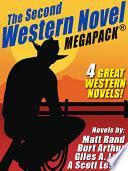 The Second Western Novel MEGAPACK TM: 4 Great Western Novels Pdf/ePub eBook