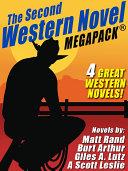 The Second Western Novel MEGAPACK TM  4 Great Western Novels