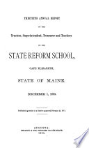 Annual Report of the Trustees  Superintendent  Treasurer and Teachers of the State School for Boys  State of Maine  South Portland