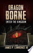 Dragon Borne  Enter the Kingdom