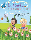 Butterfly Coloring Book for Kids Ages 4 8