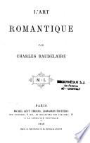 Oeuvres complètes de Charles Baudelaire: L'art romantique. 1868