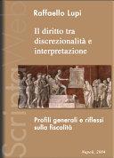 Il diritto tra discrezionalita' e interpretazione