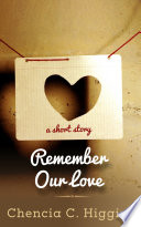 Remember Our Love