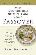 What Every Christian Needs to Know About Passover