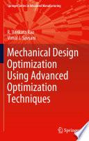 Mechanical Design Optimization Using Advanced Optimization Techniques