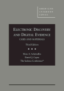 Electronic Discovery and Digital Evidence, Cases and Materials