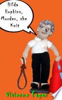 Hilda Hopkins, Murder, She Knit