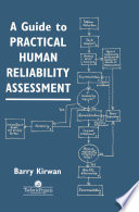 A Guide To Practical Human Reliability Assessment