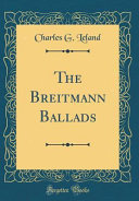 The Breitmann Ballads  Classic Reprint
