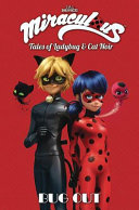 Miraculous: Tales of Ladybug and Cat Noir: Bug Out