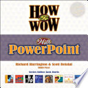 How to Wow with PowerPoint