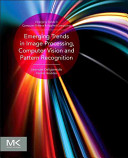 Emerging Trends in Image Processing  Computer Vision and Pattern Recognition Book