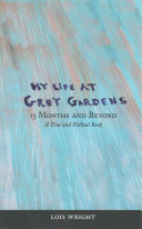 My Life at Grey Gardens  13 Months and Beyond