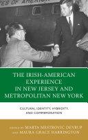 The Irish-American Experience in New Jersey and Metropolitan New York [Pdf/ePub] eBook