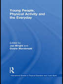 Young People, Physical Activity and the Everyday