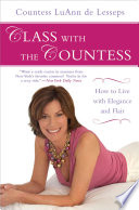 """Class with the Countess: How to Live with Elegance and Flair"" by LuAnn de Lesseps"