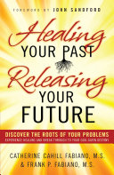 Healing Your Past  Releasing Your Future