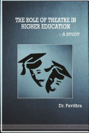 THE ROLE OF THEATRE IN HIGHER EDUCATION   A Study
