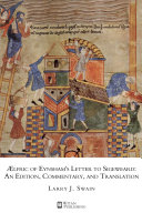 AElfric of Eynsham s Letter to Sigeweard  An Edition  Commentary  and Translation