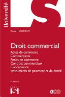 Pdf Droit commercial. Actes de commerce. Commerçants. Fonds de commerce. Contrats commerciaux. Telecharger