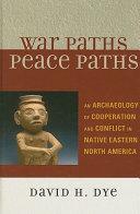 War Paths  Peace Paths