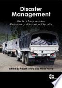 """Disaster Management: Medical Preparedness, Response and Homeland Security"" by Rajesh Arora, Preeti Arora"