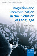 Cognition and Communication in the Evolution of Language