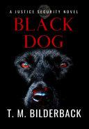 Black Dog   A Justice Security Novel
